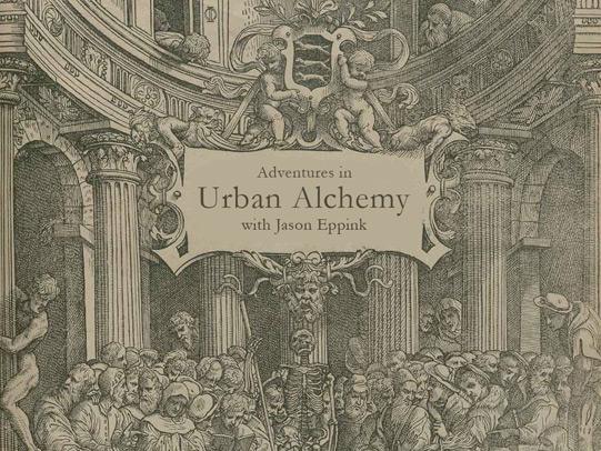 Adventures in Urban Alchemy