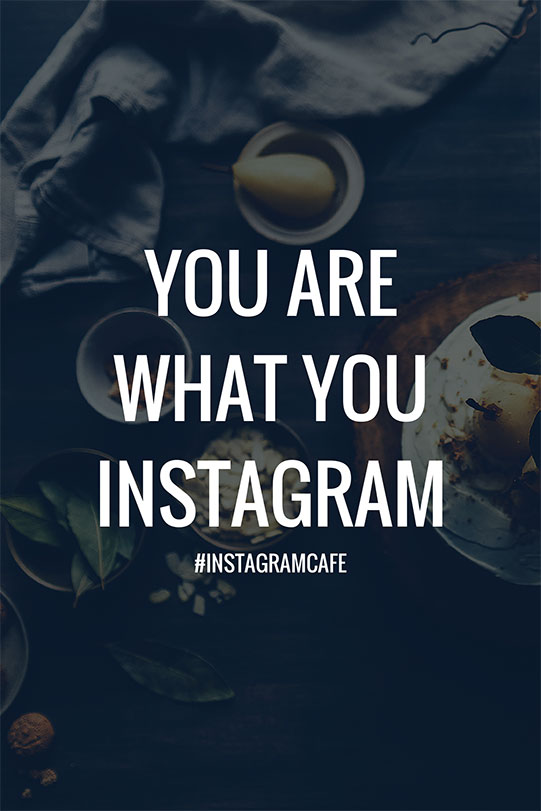 You Are What You Instagram