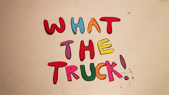 What The Truck!